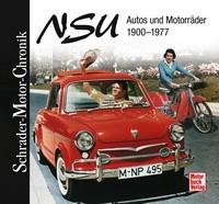 NSU - Autos und Motorräder 1900 -1977 von Peter Schneider