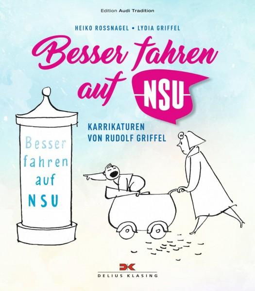 Besser fahren auf NSU Karikaturen von Rudolf Griffel
